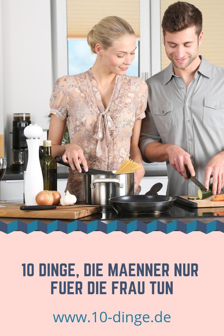 10 Dinge, die Männer nur für die Frau tun