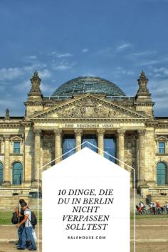 10 Dinge, die du in Berlin nicht verpassen solltest