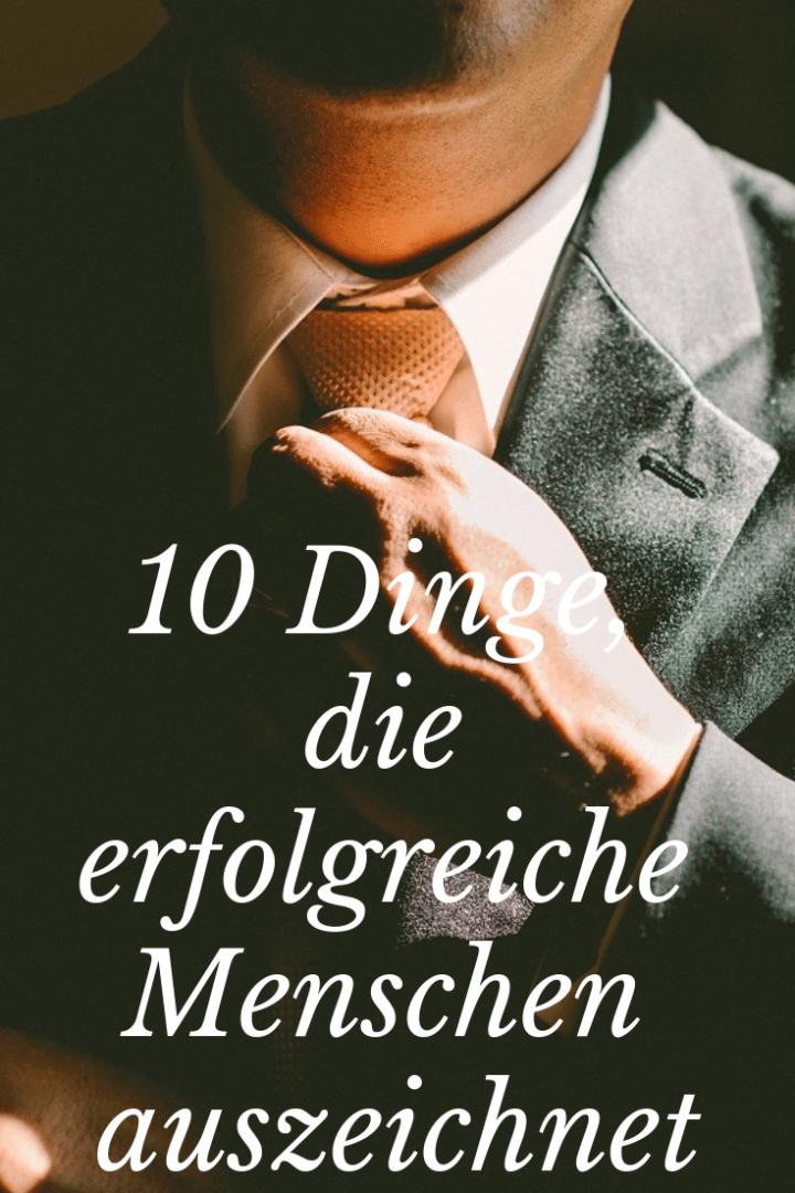 10 Dinge, die erfolgreiche Menschen auszeichnet