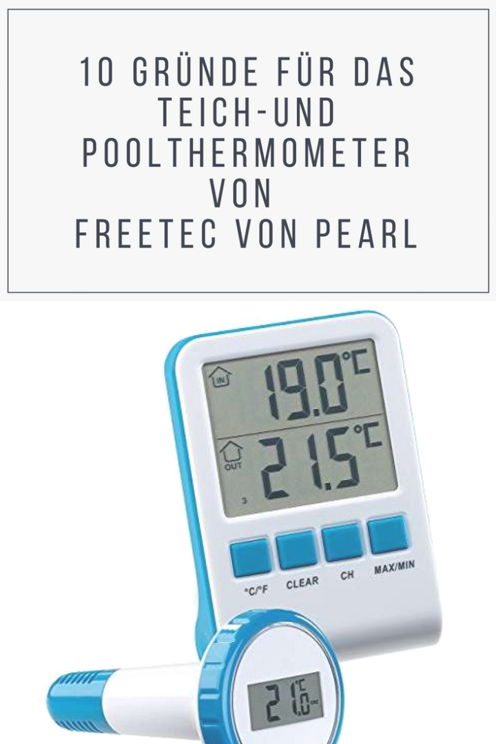 10 Gründe für das Teich- und Poolthermometer von FreeTec von PEARL