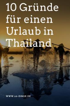10 Gründe für einen Urlaub in Thailand