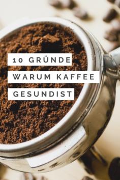 10 Gründe, warum Kaffee gesund ist