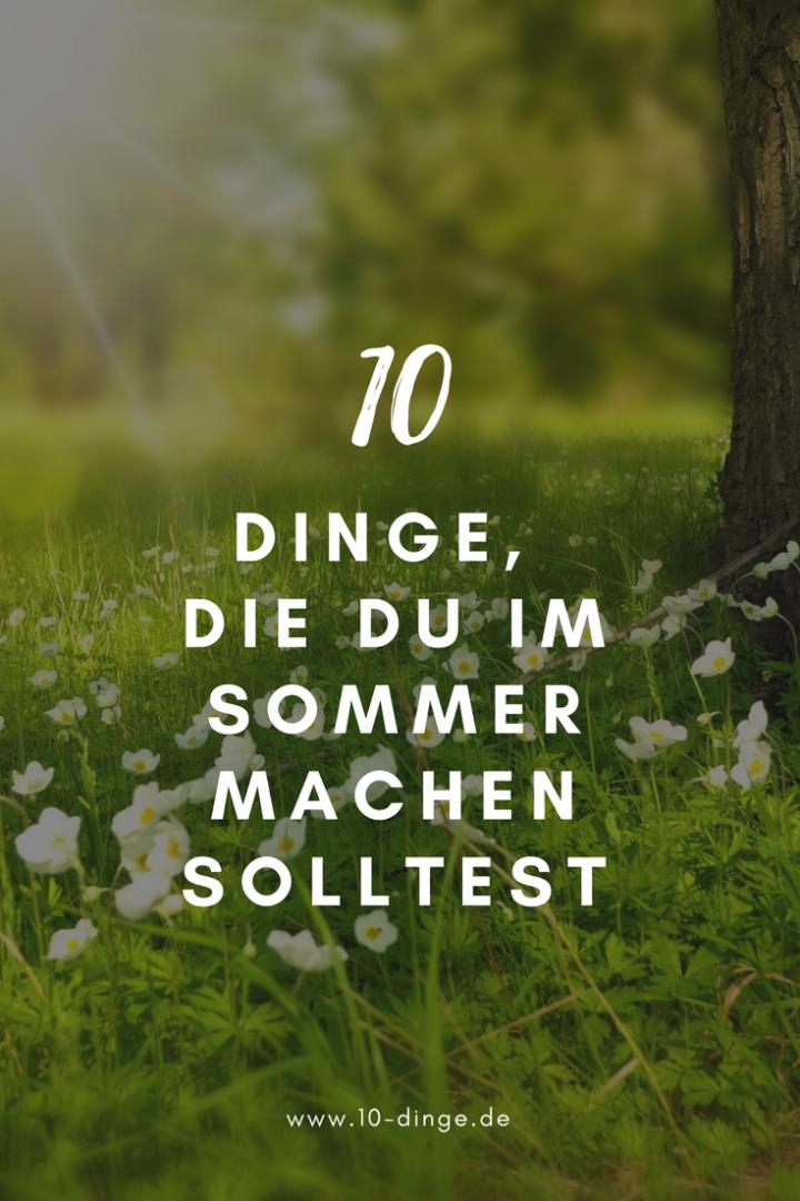 10 Dinge, die du im Sommer machen solltest