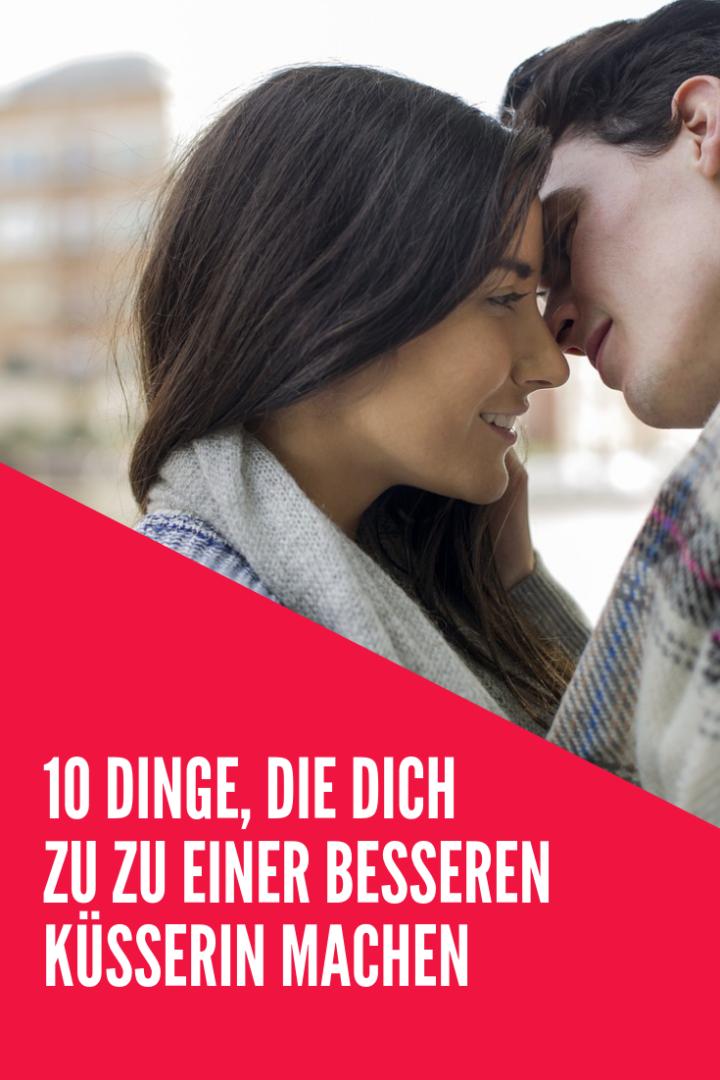 10 Dinge, die dich zu zu einer besseren Küsserin machen