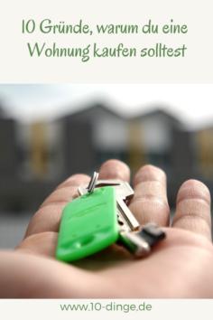 10 Gründe, warum du eine Wohnung kaufen solltest