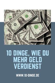 10 Dinge, wie du mehr Geld verdienst