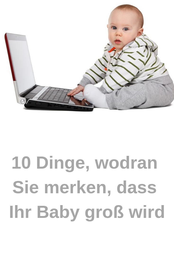 10 Dinge, woran du merkst, dass dein Baby groß wird