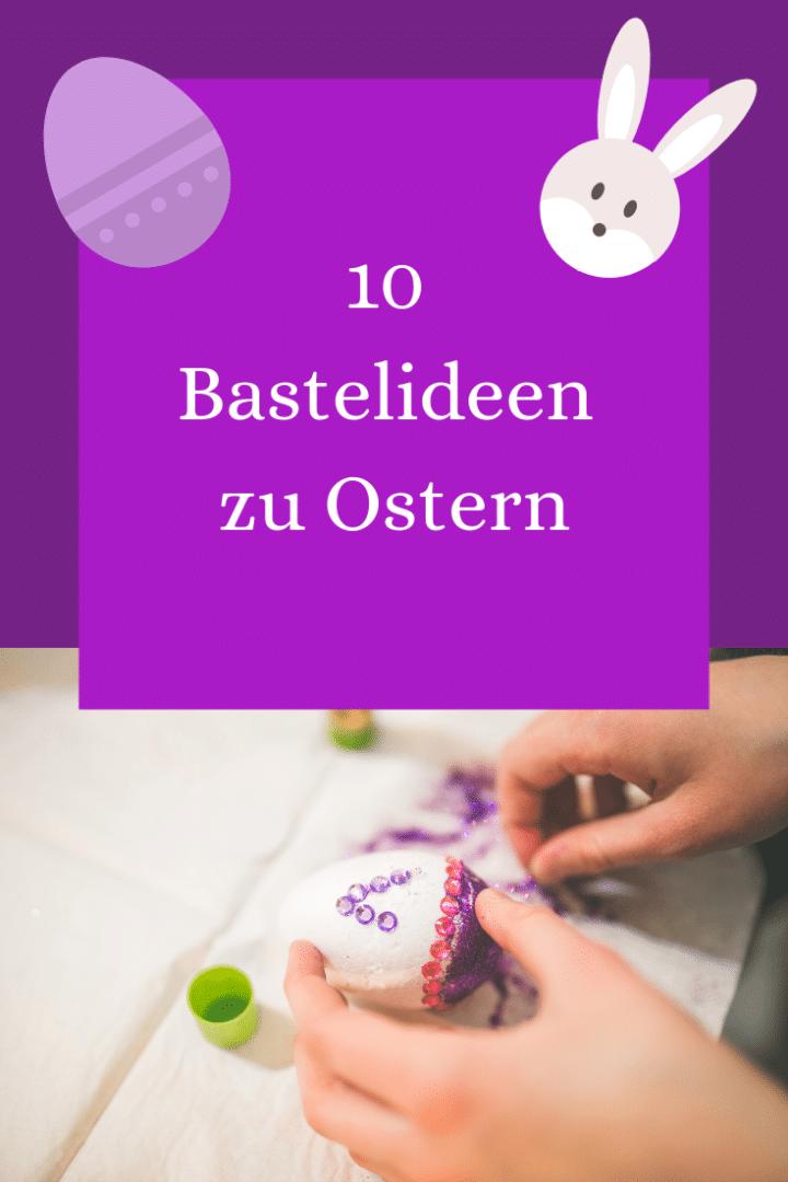 10 Bastelideen zu Ostern