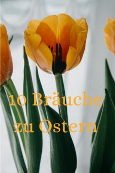 10 Bräuche zu Ostern