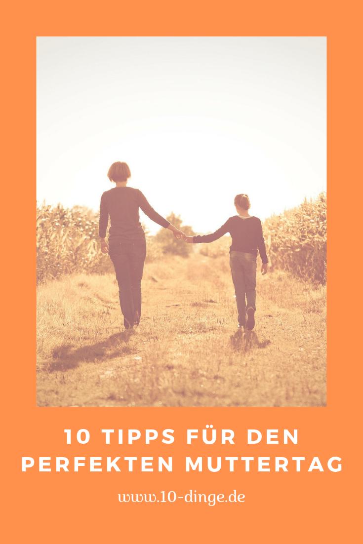 10 Tipps für den perfekten Muttertag