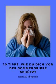 10 Tipps, wie Du Dich vor der Sommergrippe schützt