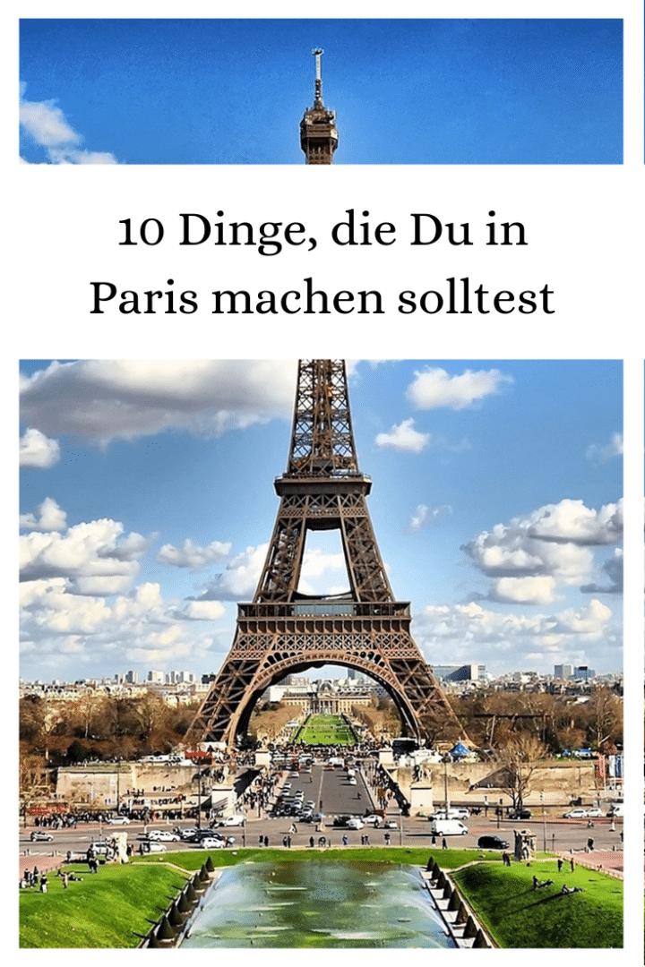 10 Dinge, die Du in Paris machen solltest