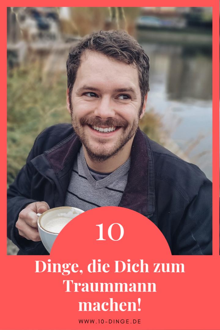 10 Dinge, die Dich zum Traummann machen