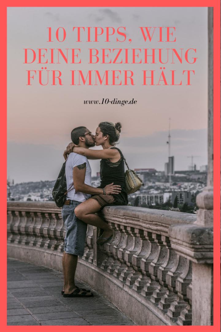 10 Tipps, wie Deine Beziehung für immer hält