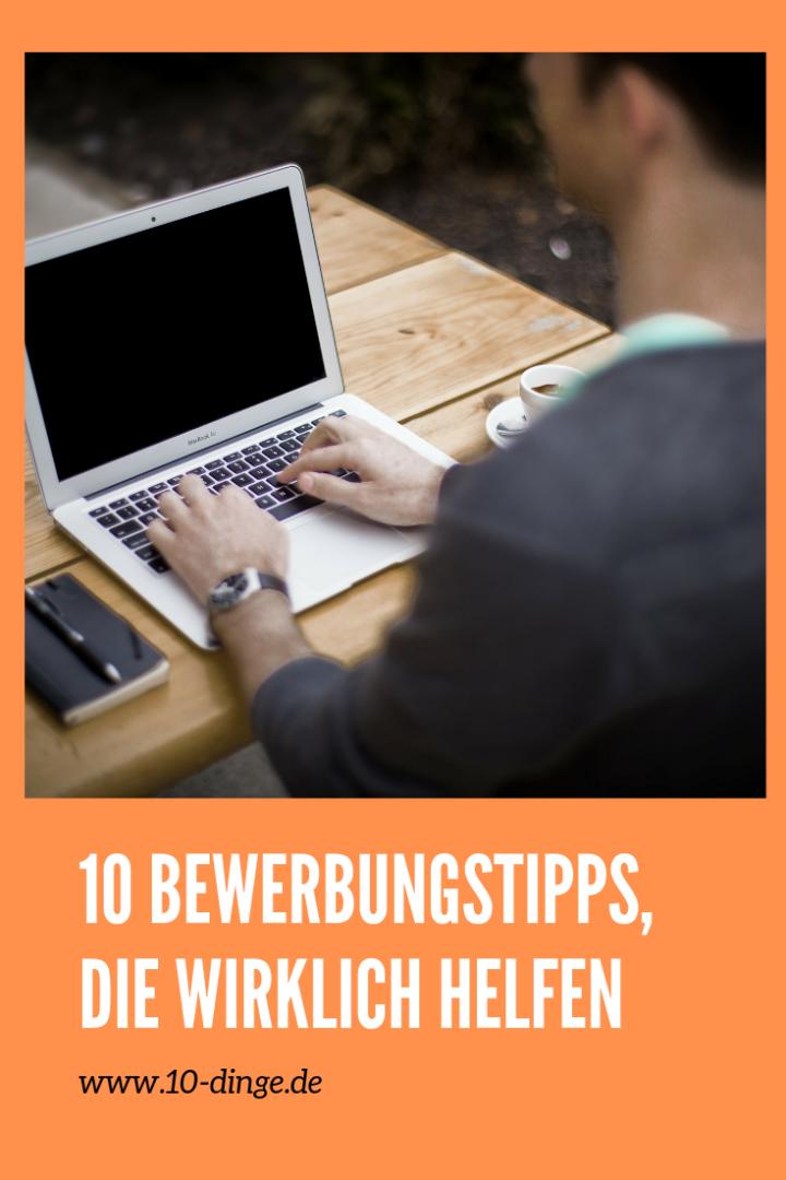 10 Bewerbungstipps, die wirklich helfen