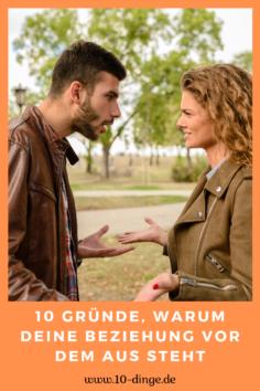10 Gründe, warum Deine Beziehung vor dem Aus steht