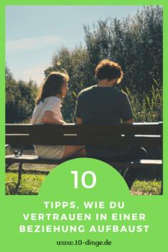 10 Tipps, wie Du Vertrauen in einer Beziehung aufbaust