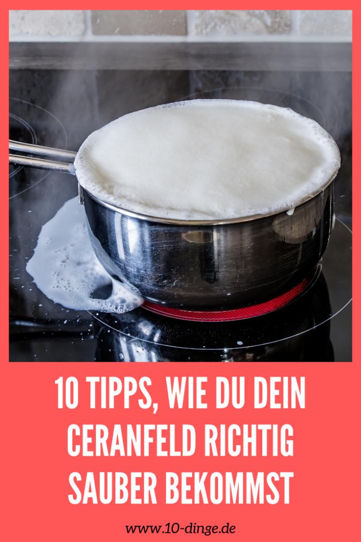 10 Tipps, wie du Dein Ceranfeld richtig sauber bekommst