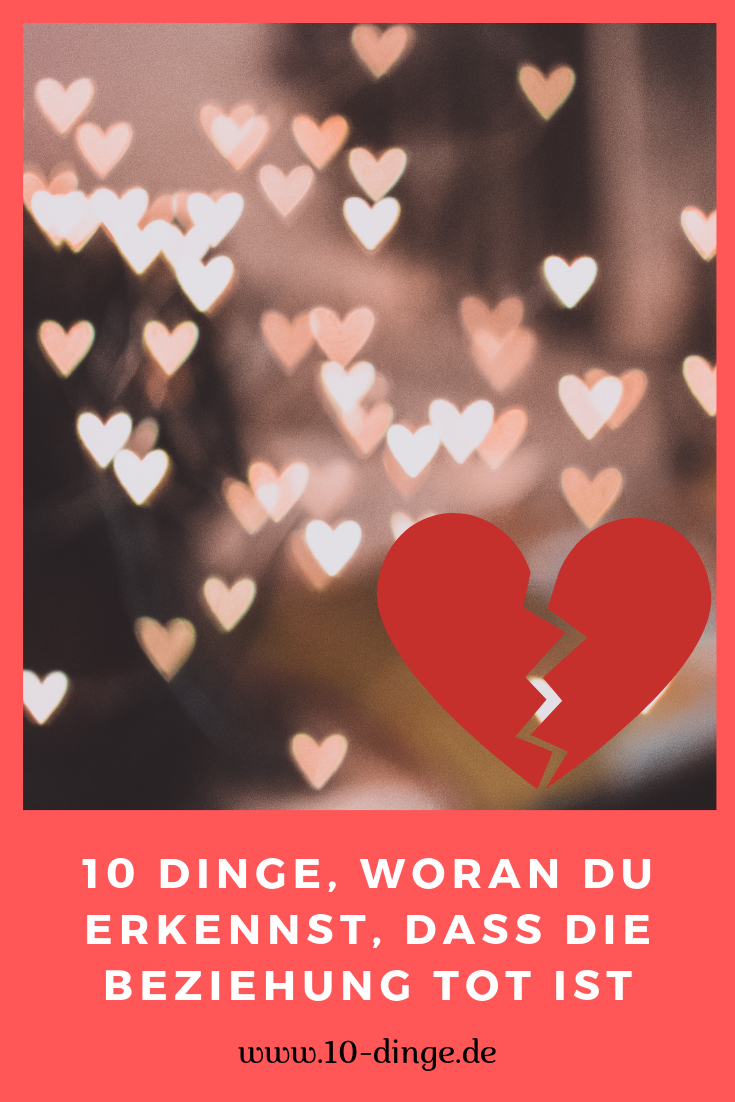 10 Dinge, woran du erkennst, dass die Beziehung tot ist