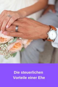 Die steuerlichen Vorteile einer Ehe