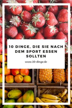 10 Dinge, die Sie nach dem Sport essen sollten