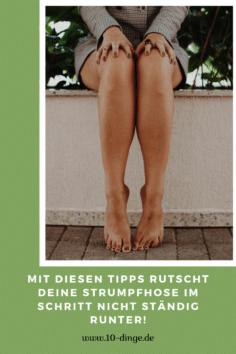 Mit diesen Tipps rutscht Deine Strumpfhose im Schritt nicht ständig runter!
