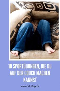 10 Sportübungen, die Du auf der Couch machen kannst