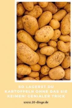 So lagerst Du Kartoffeln ohne das Sie keimen! Genialer Trick