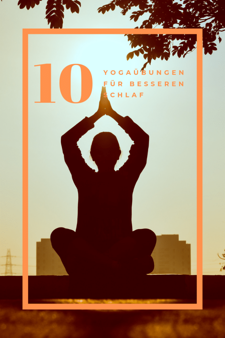 10 Yogaübungen für besseren Schlaf