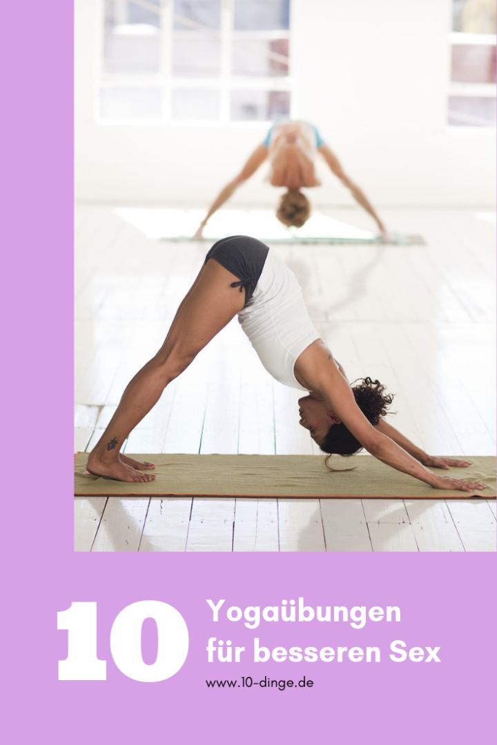 10 Yogaübungen für besseren Sex