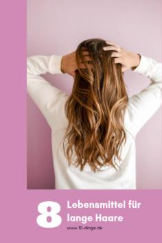 8 Lebensmittel für lange Haare