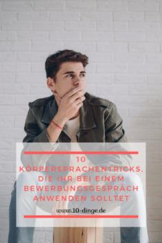 10 Körpersprachentricks, die Ihr bei einem Bewerbungsgespräch anwenden solltet