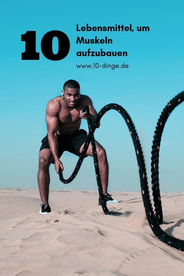 10 Lebensmittel, um Muskeln aufzubauen