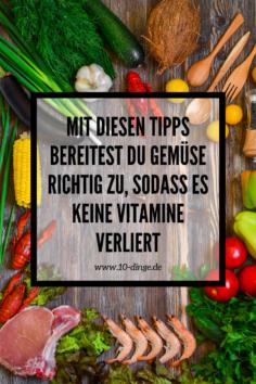 Mit diesen Tipps bereitest Du Gemüse richtig zu, sodass es keine Vitamine verliert