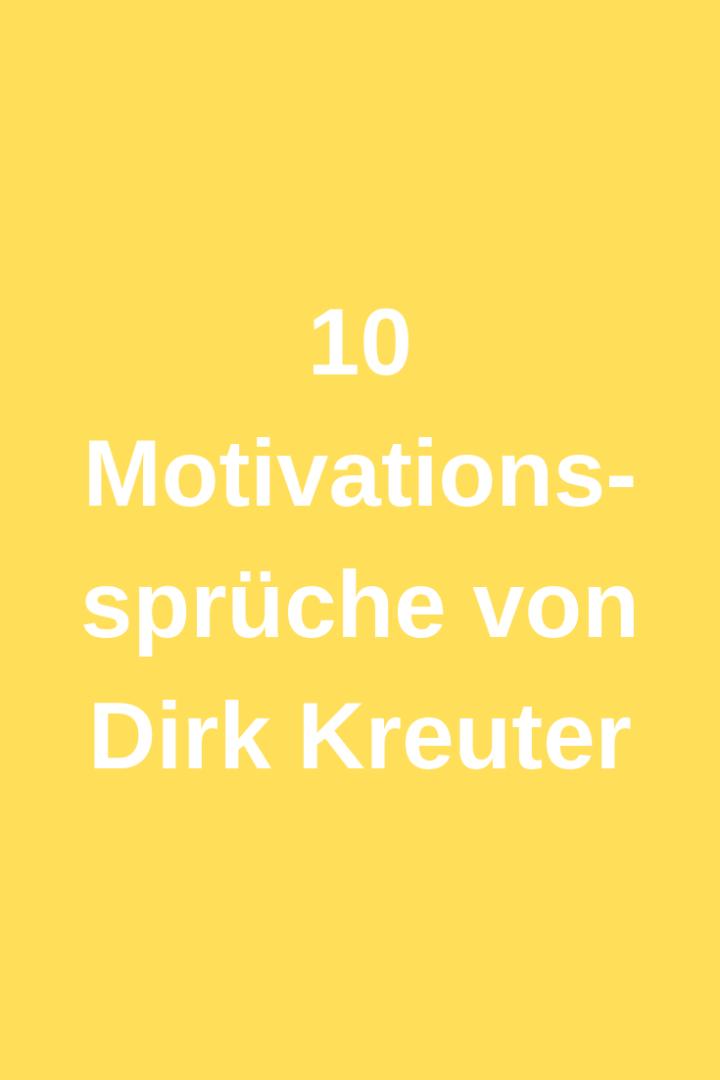 10 Motivationssprüche von Dirk Kreuter