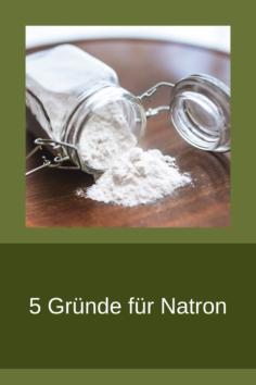 5 Gründe für Natron