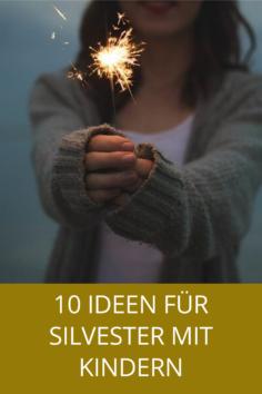 10 Ideen für Silvester mit Kindern