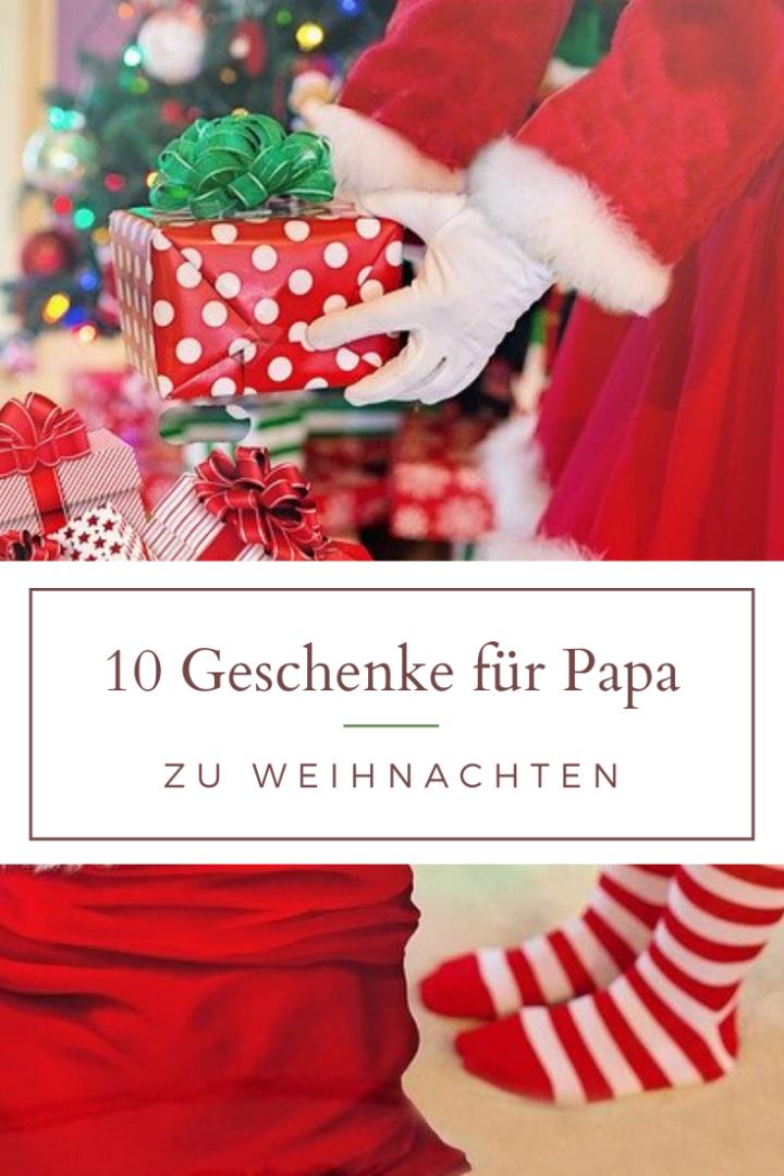 10 Geschenke für Papa zu Weihnachten