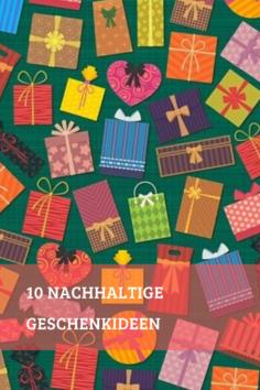 10 nachhaltige Geschenkideen