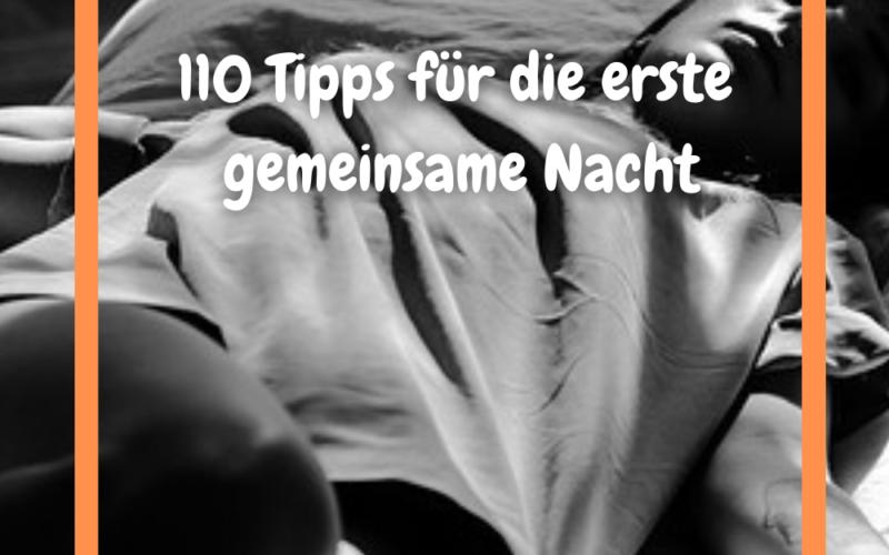 10 Dinge für die erste gemeinsame Nacht