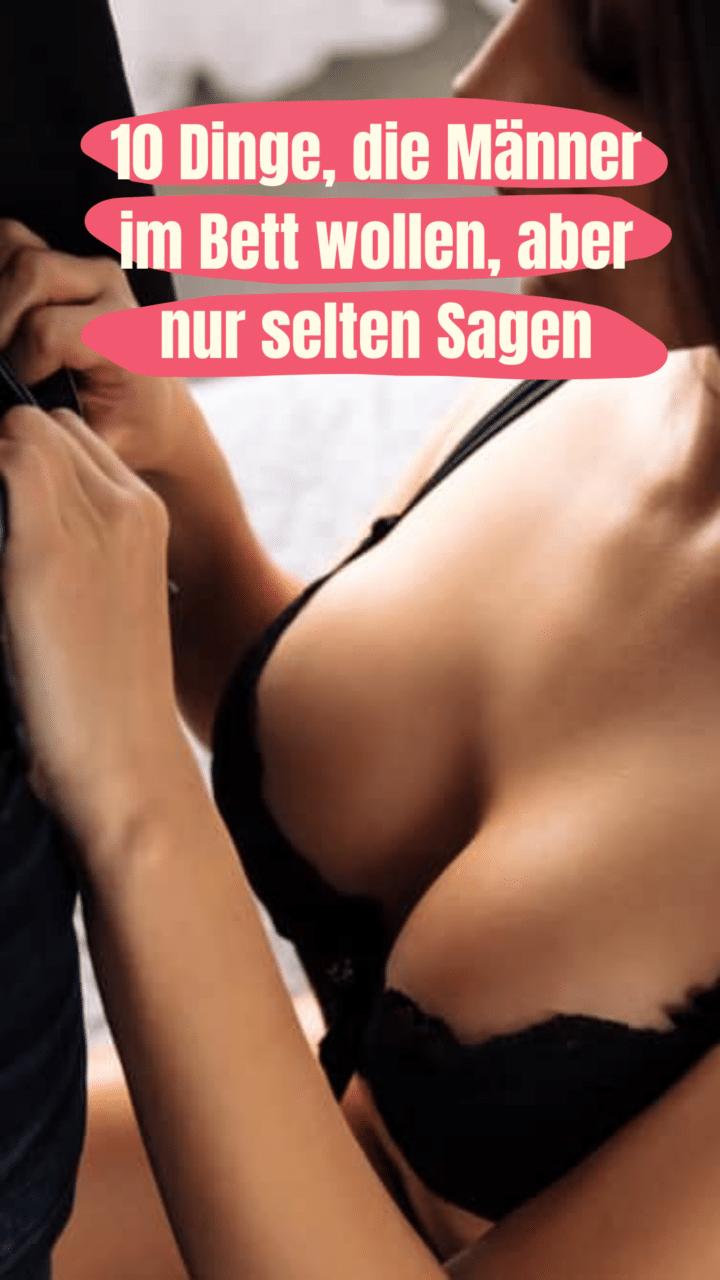 10 Dinge, die Männer im Bett wollen, aber nur selten Sagen