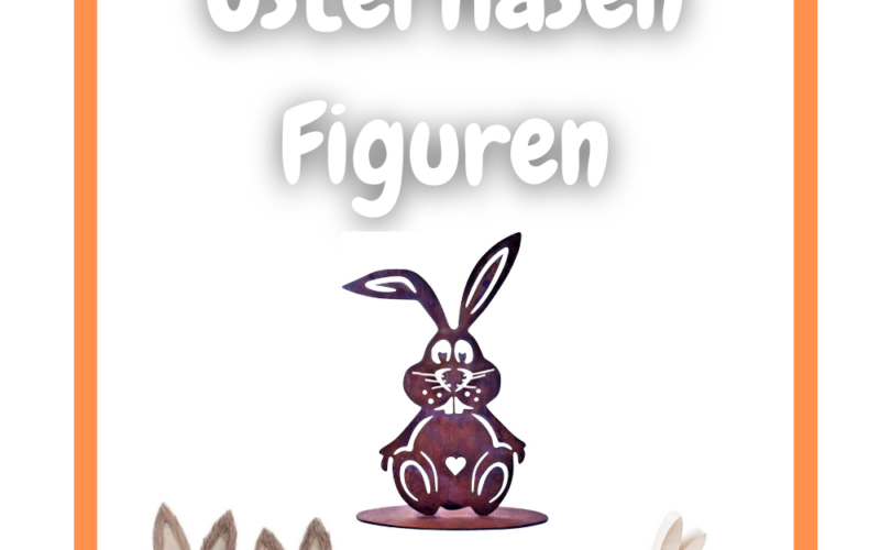 11 beliebte Osterhasen Figuren